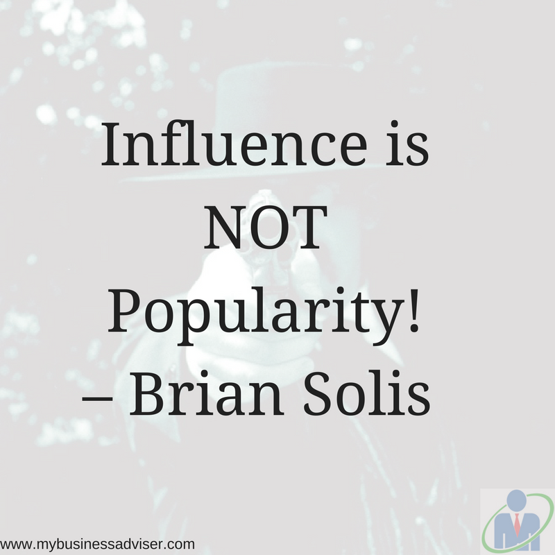 Influence is NOT Popularity! – Brian Solis