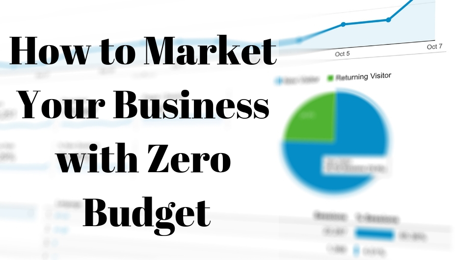 How to Market Your Business With Zero Budget
